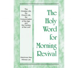 HWMR: (ENG) The Christian Life, the Church Life, the Consummation of the Age, and the Coming of the Lord