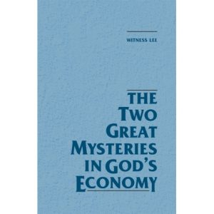Two Great Mysteries in God's Economy, The