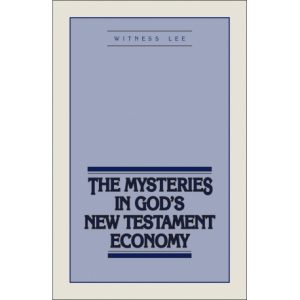 Mysteries in God's New Testament Economy, The