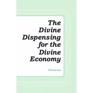 Divine Dispensing for the Divine Economy, The