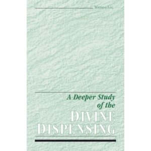 Deeper Study of the Divine Dispensing, A