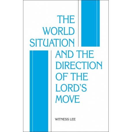 World Situation and the Direction of the Lord's Move, The