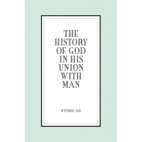 History of God in His Union With Man, The