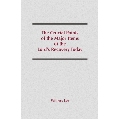 Crucial Points of the Major Items of the Lord's Recovery, The