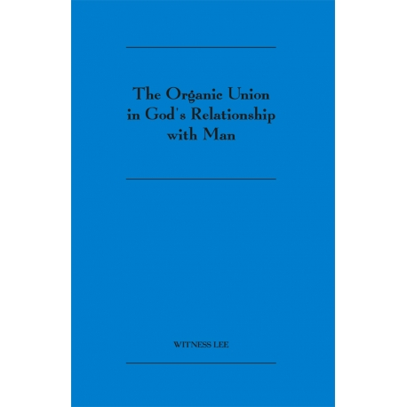 Organic Union in God's Relationship with Man, The