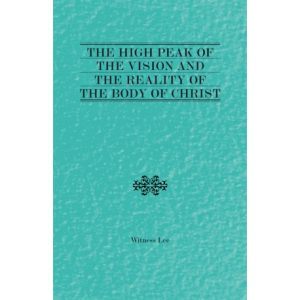 High Peak of the Vision and the Reality of the Body of Christ, The