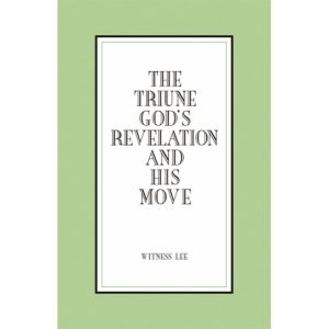 Triune God's Revelation and His Move, The