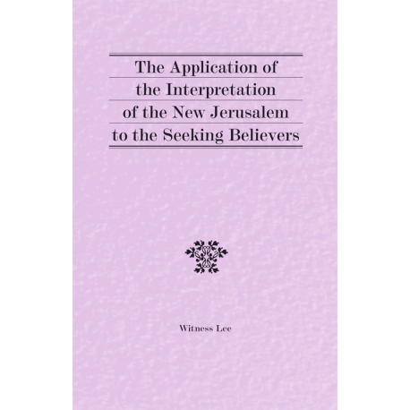 Application of the Interpretation of the New Jerusalem to the Seeking Believers, The