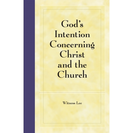 God's Intention Concerning Christ and the Church
