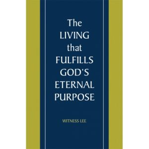 Living that Fulfills God's Eternal Purpose, The