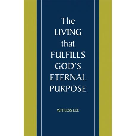 Living that Fulfills God's Eternal Purpose, The