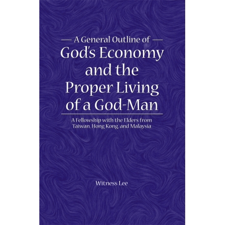General Outline of God's Economy and the Proper Living of a God-Man, A