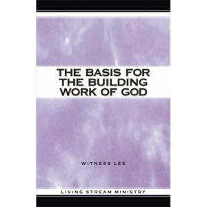 Basis for the Building Work of God, The