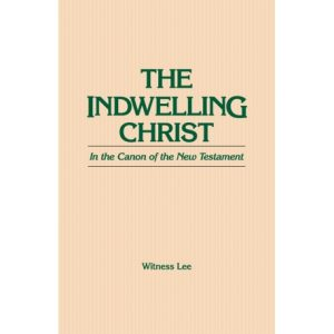 Indwelling Christ in the Canon of the New Testament, The