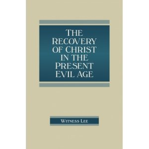 Recovery of Christ in the Present Evil Age, The