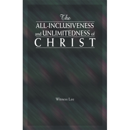 All-Inclusiveness and Unlimitedness of Christ, The