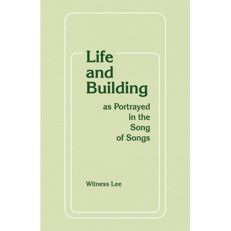 Life and Building as Portrayed in the Song of Songs