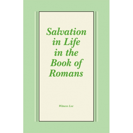 Salvation in Life in the Book of Romans