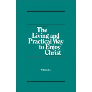 Living and Practical Way to Enjoy Christ, The