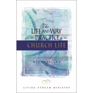 Life and Way for the Practice of the Church Life, The