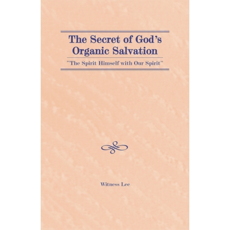 "Secret of God's Organic Salvation--""The Spirit Himself with our Spirit,"" The"