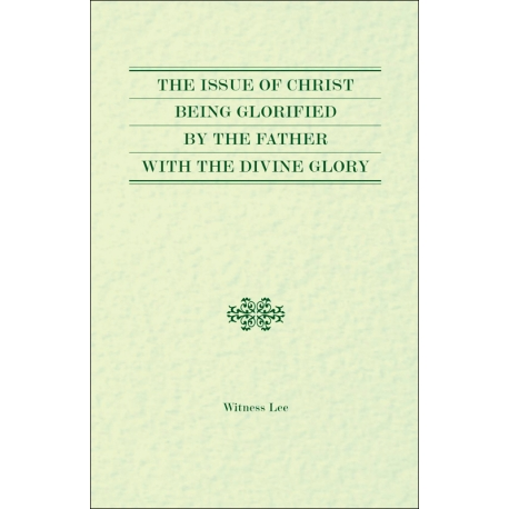 Issue of Christ Being Glorified by the Father with the Divine Glory, The