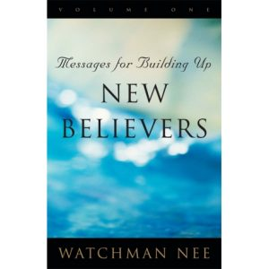 Messages for Building Up New Believers, Vol. 1