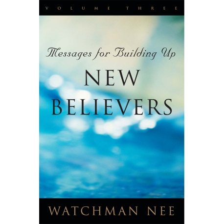 Messages for Building Up New Believers, Vol. 3