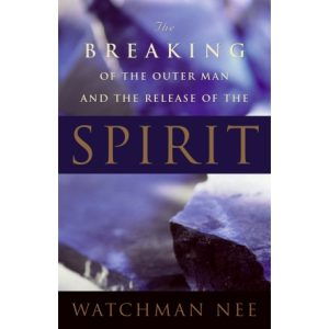 Breaking of the Outer Man and the Release of the Spirit, The