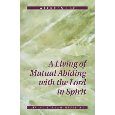 Living of Mutual Abiding with the Lord in Spirit, A