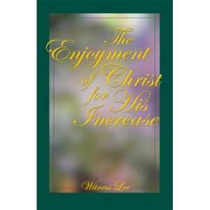 Enjoyment of Christ for His Increase, The