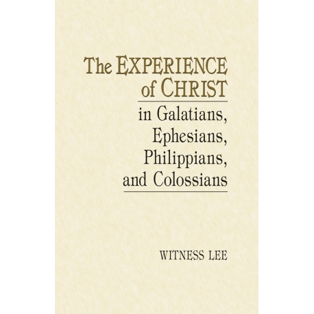 Experience of Christ in Galatians, Ephesians, Philippians, and Colossians, The