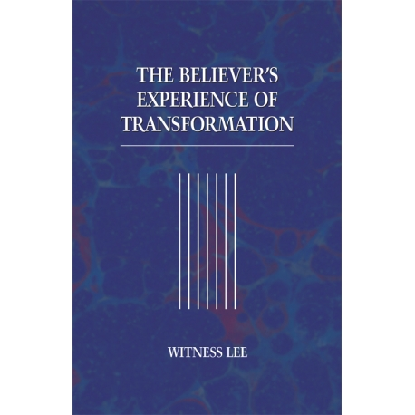 Believer's Experience of Transformation, The