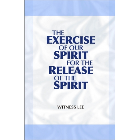 Exercise of Our Spirit for the Release of the Spirit, The