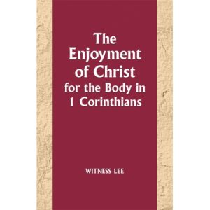 Enjoyment of Christ for the Body in 1 Corinthians, The