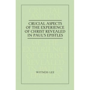 Crucial Aspects of the Experience of Christ Revealed in Paul's Epistles