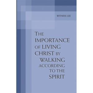 Importance of Living Christ by Walking According to the Spirit, The