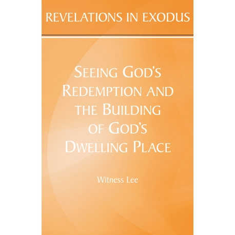Revelations in Exodus: Seeing God's Redemption and the Building of God's Dwelling Place