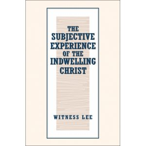 Subjective Experience of the Indwelling Christ, The