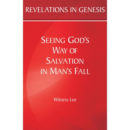 Revelations in Genesis: Seeing God's Way of Salvation in Man's Fall
