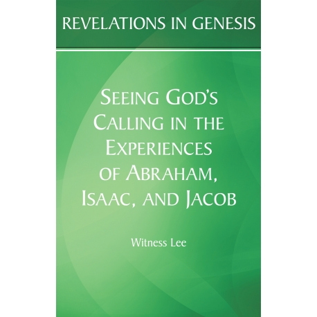 Revelations in Genesis: Seeing God's Calling in the Experiences of Abraham, Isaac, and Jacob