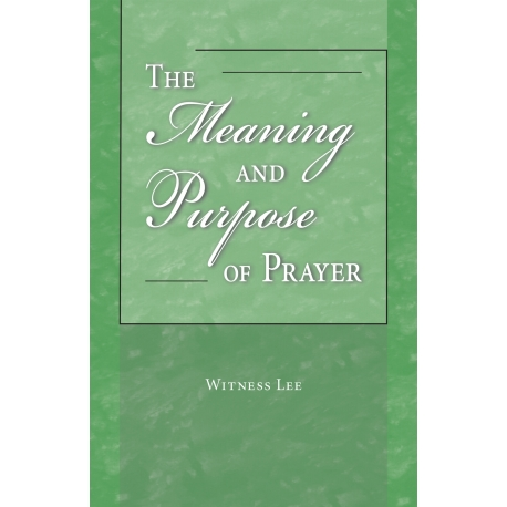 Meaning and Purpose of Prayer, The