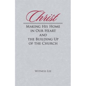 Christ Making His Home in Our Heart and the Building Up of the Church