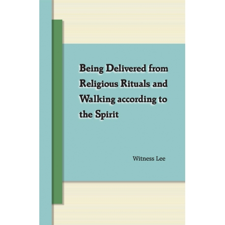 Being Delivered from Religious Rituals and Walking according to the Spirit