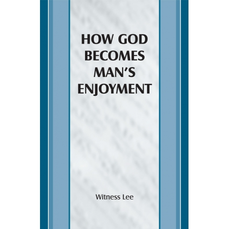 How God Becomes Man's Enjoyment