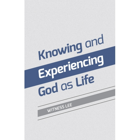 Knowing and Experiencing God as Life