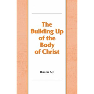 Building Up of the Body of Christ, The