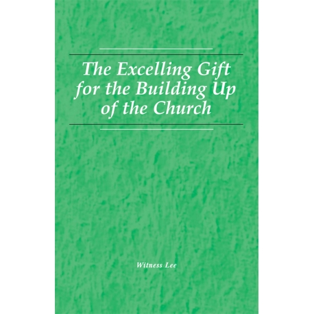 Excelling Gift for the Building Up of the Church, The