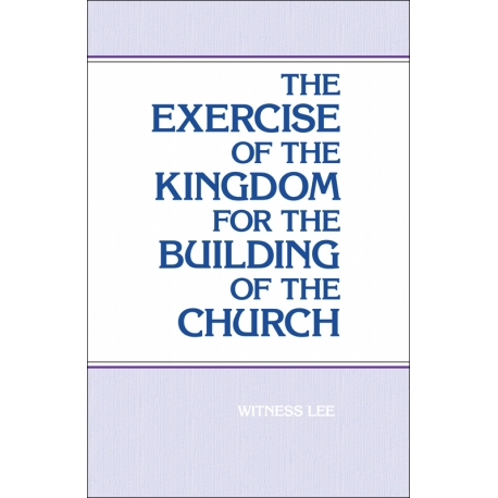 Exercise of the Kingdom for the Building of the Church, The