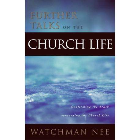 Further Talks on the Church Life